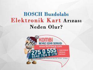 Bosch Buzdolabı Elektronik Kart Arızası