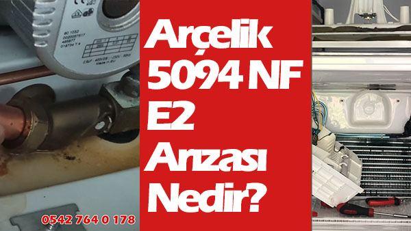arçelik 5094 nf e2 arızası nedir