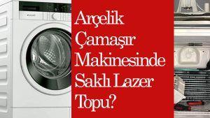 Arçelik Çamaşır Makinesinde Saklı Lazer Topu