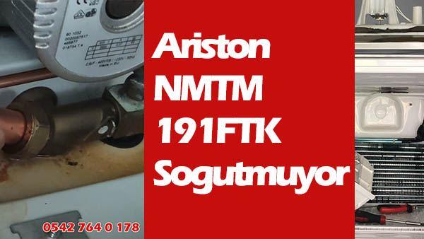 Ariston NMTM 191FTK Sogutmuyor
