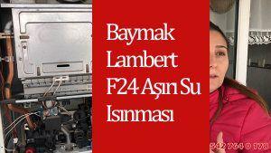 Baymak Lambert F24 Aşırı Su Isınması