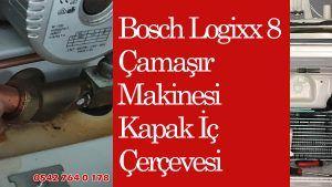 Bosch Logixx 8 Çamaşır Makinesi Kapak İç Çerçevesi