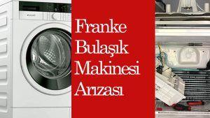 Franke Bulaşık Makinesi Arızası