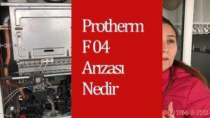Protherm F 04 Arızası Nedir